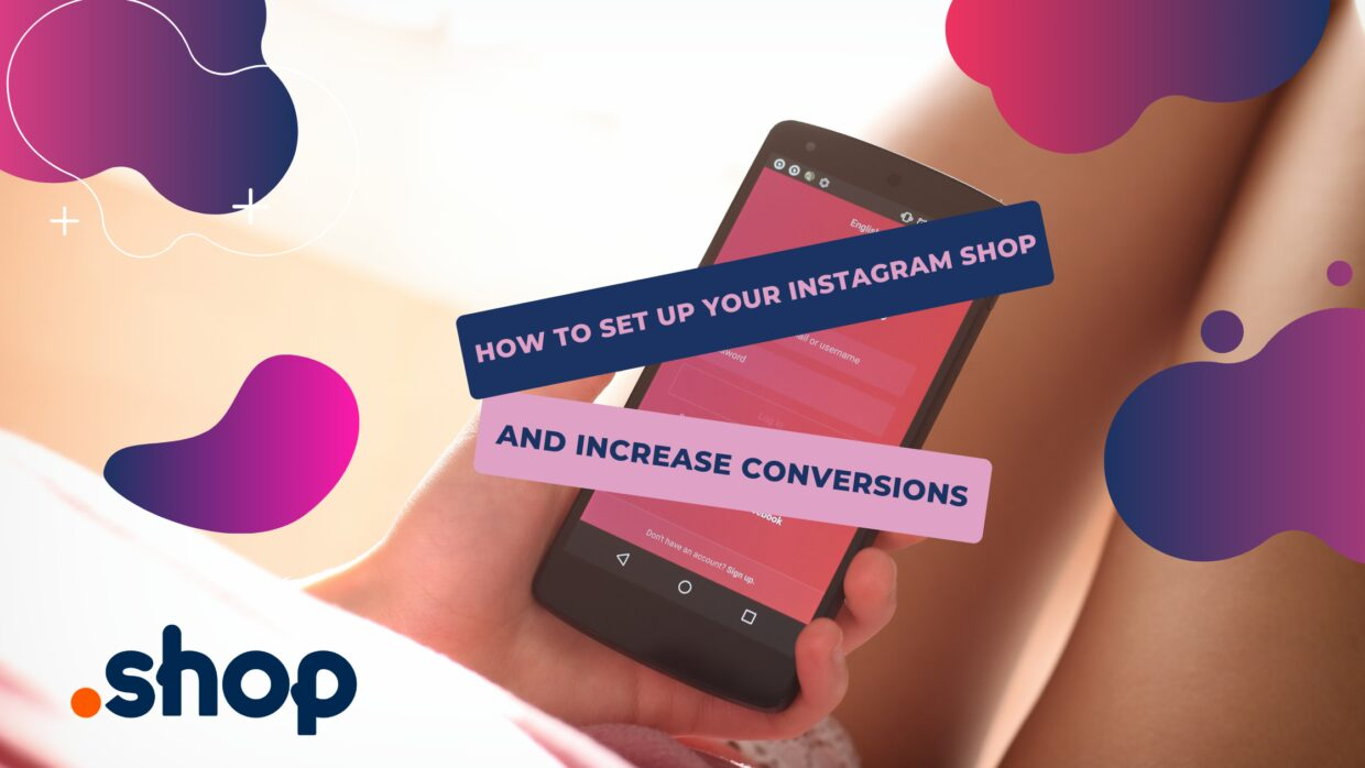 How to Set Up Your Instagram Shop and Increase Conversions